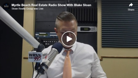 Myrtle Beach Real Estate Radio Show With Blake Sloan 8-21