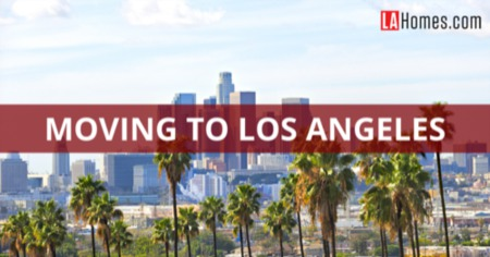 Moving to Los Angeles: Los Angeles, CA Relocation & Homebuyer Guide