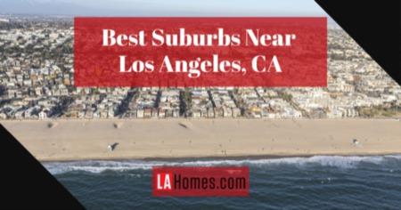 Best Los Angeles Suburbs