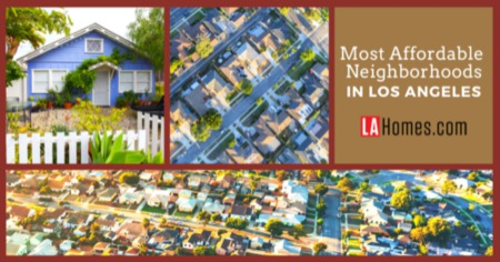 Los Angeles Neighborhoods with the Best Bang for Your Buck