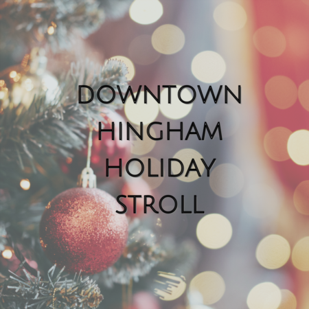 Downtown Hingham Holiday Stroll
