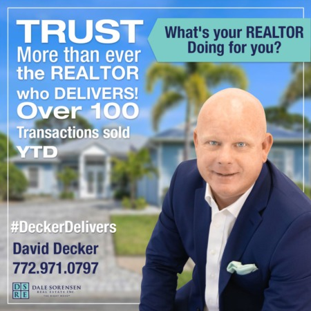 Sell Your Property Fast With DAVID DECKER and verobeachlistings.com the top Real Estate Firm on the Treasure Coast