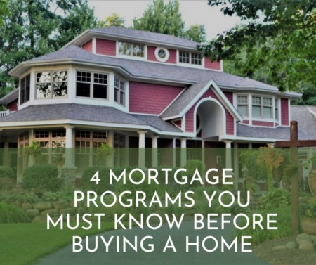 4 Mortgage Programs you Must Know Before Buying a Home