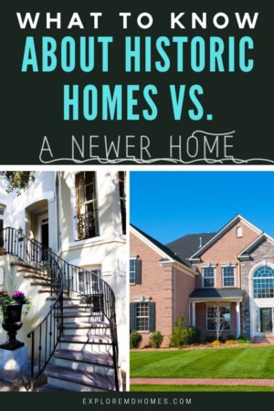 What to Know about Buying an Historic Home vs. a Newer Home in Southern Maryland