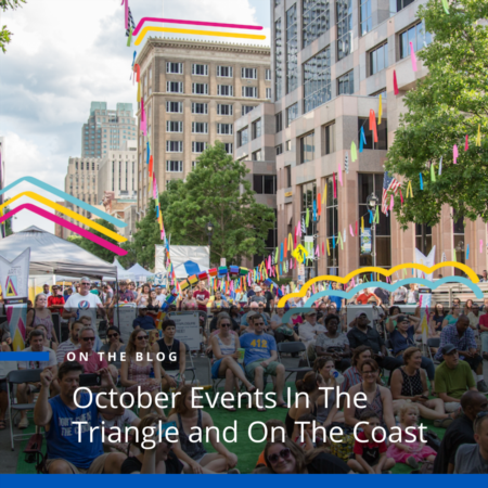 October Events In The Triangle and On The Coast