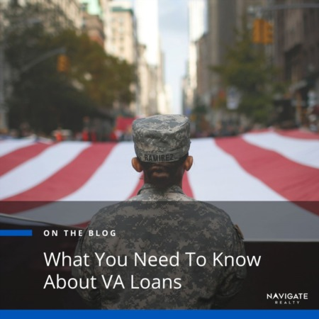 What You Need To Know About VA Loans