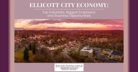 Ellicott City Economy: Top Industries, Biggest Employers, & Business Opportunities