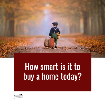 How Smart Is It to Buy a Home Today?