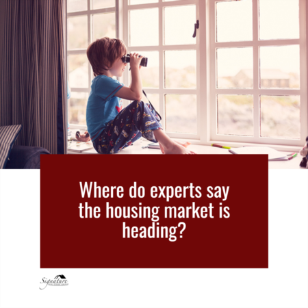 Where Do Experts Say the Housing Market Is Heading?