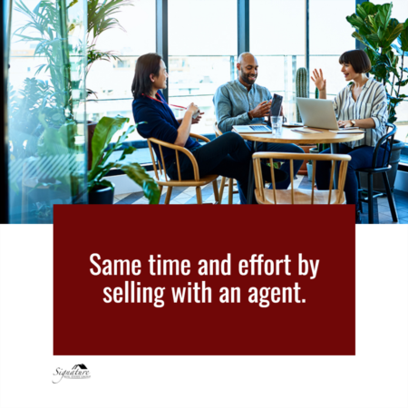 Save Time and Effort by Selling with an Agent