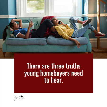 The Truths Young Homebuyers Need To Hear