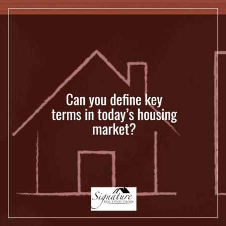 Can You Define These Key Terms in Today's Housing Market?