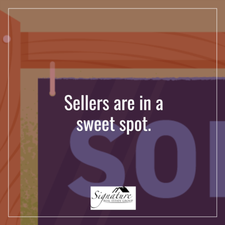 Sellers Are in a Sweet Spot