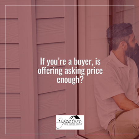 If You're a Buyer, Is Offering Asking Price Enough?