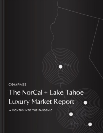 The NorCal + Lake Tahoe Luxury Market Report  May - October 2020