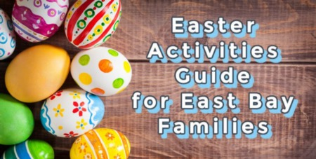 Easter Activities for East Bay Families (2021)