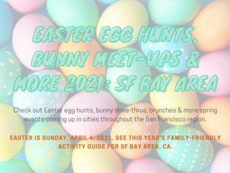 Easter Egg Hunts, Bunny Meet-Ups & More 2021: SF Bay Area