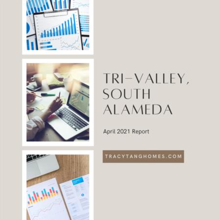 Tri-Valley, South Alameda April 2021 Report