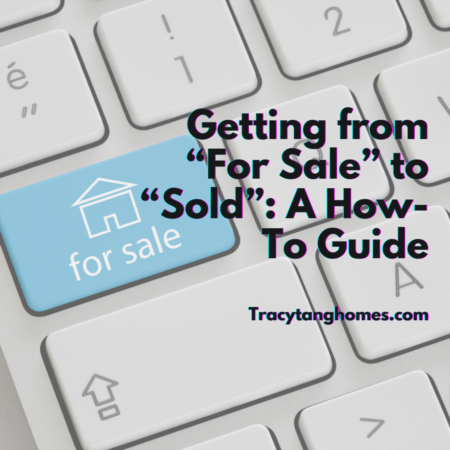 """Getting from """"For Sale"""" to """"Sold"""": A How-To Guide"""