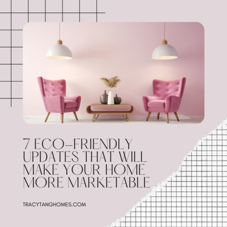 7 Eco-Friendly Updates That Will Make Your Home More Marketable