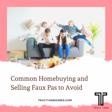 Common Homebuying and Selling Faux Pas to Avoid