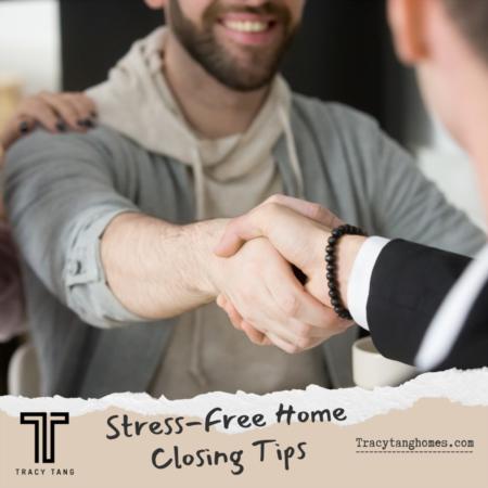 Stress-Free Home Closing Tips