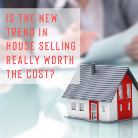 Is The New Trend In House Selling Really Worth The Cost?
