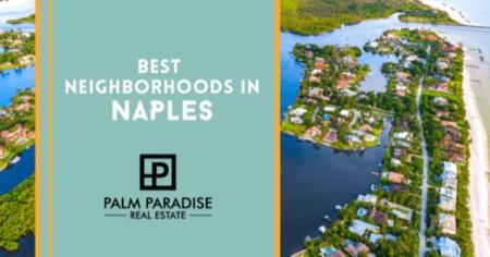 Soak Up the Sun in the 8 Best Neighborhoods in Naples, Florida