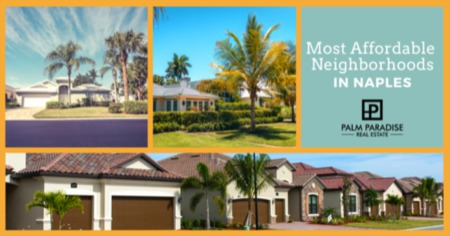Get the Best Bang for Your Buck at these Affordable Naples Neighborhoods