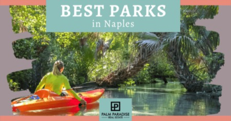 A Local's Guide to the 8 Best Naples Florida Parks Near Your Neighborhood [2021]