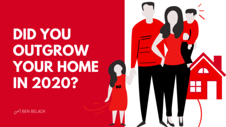 Did You Outgrow Your Home in 2020?