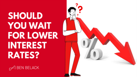 Should You Wait For Lower Interest Rates