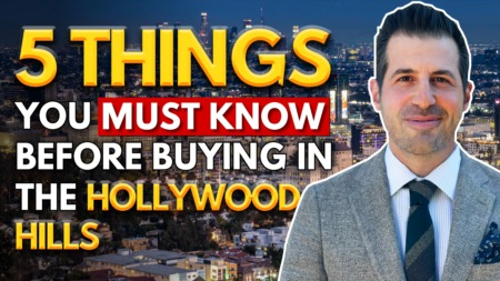5 Things You Must Know Before Buying a House in the Hollywood Hills