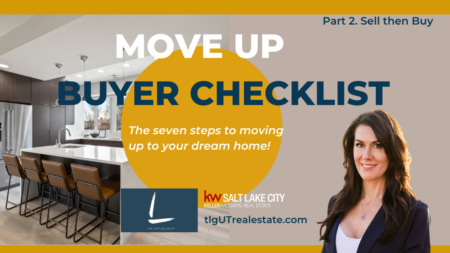 Move Up Buyer Checklist, Part 2. Have to sell in order to buy!