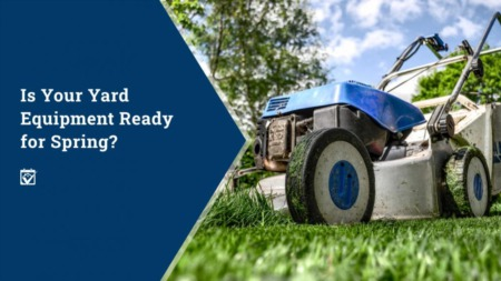 Is Your Yard Equipment Ready For Spring?