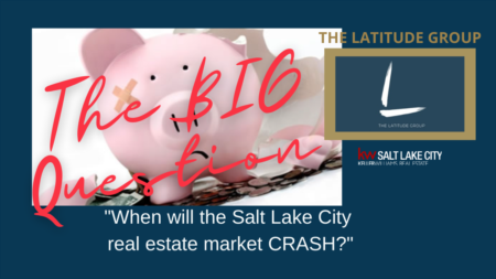 The BIG question in Salt Lake City, 'Will the market CRASH?'!