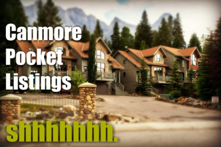 Canmore Off Market Listings in Low Inventory Times.