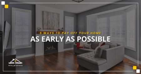 5 Ways To Pay Off Your Home As Early As Possible