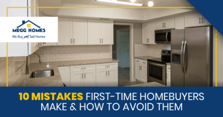 10 Mistakes First-Time Homebuyers Make & How To Avoid Them