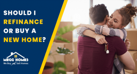 Should I Refinance or Buy A New Home?