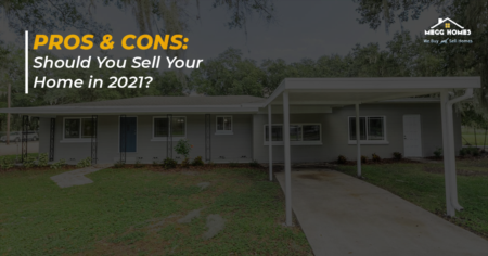 Pros & Cons: Should You Sell Your Home in 2021?