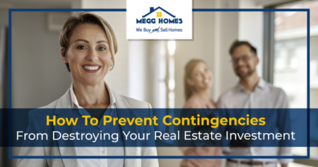How To Prevent Contingencies From Destroying Your Real Estate Investment