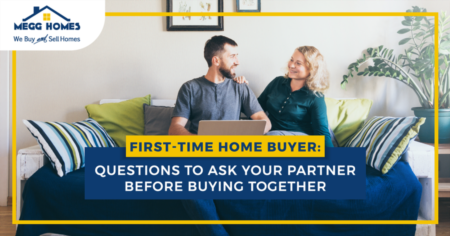 First-Time Home Buyer: Questions To Ask Your Partner Before Buying Together