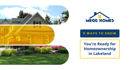 5 Ways To Know You're Ready for Homeownership in Lakeland