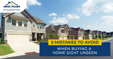 5 Mistakes To Avoid When Buying a Home Sight Unseen