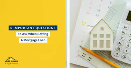 6 Important Questions To Ask When Getting A Mortgage Loan