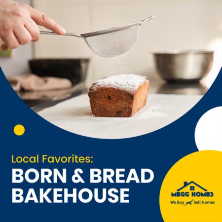 Local Favorites: Born & Bread Bakehouse