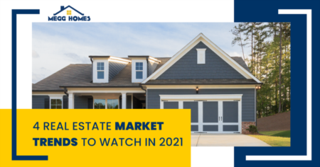 4 Real Estate Market Trends To Watch in 2021