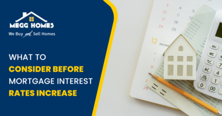 What To Consider Before Mortgage Interest Rates Increase