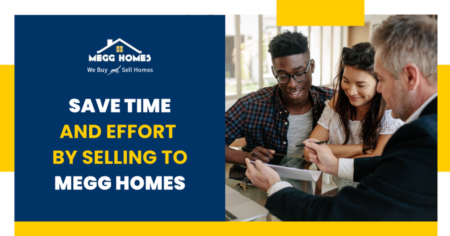 Save Time and Effort by Selling to MEGG Homes